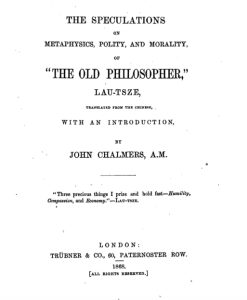 John Chalmers: The Speculations on Metaphysics, Polity and Morality of The Old Philosopher Lau Tsze