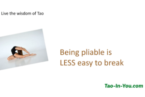 Being pliable is less easy to break
