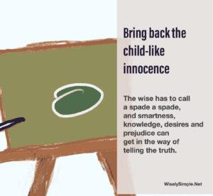 Bring back the child-like innocence